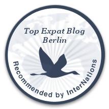 Top Expat Blog Berlin; top blog Berlin, top expat blog Berlin; top expat; blog Berlin; Berlin blog; Internations; international blog; top expat blog Berlin badge; expat blog Berlin badge; InterNation Expats Berlin; InterNation EXpats; InterNation Berlin; top expat bloggers; expat bloggers; expat blog; expat; bloggers; blog